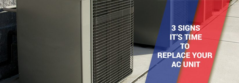 3 Signs It's Time to Replace Your AC Unit