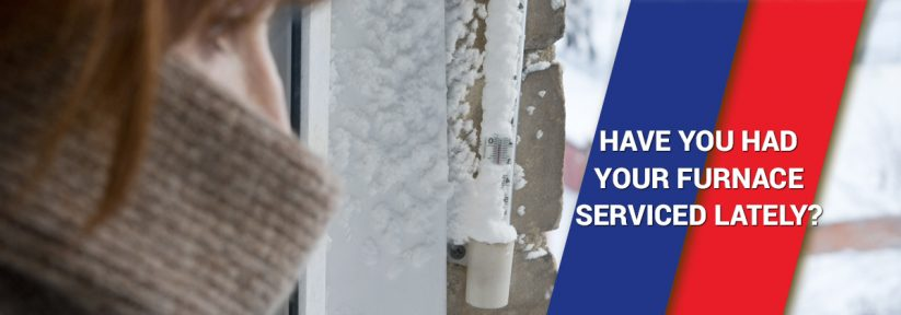 Have You Had Your Furnace Serviced Lately?
