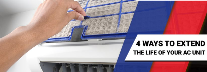 4 Ways to Extend the Life of Your AC Unit