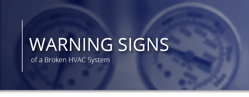 Warning Signs of a Broken HVAC System